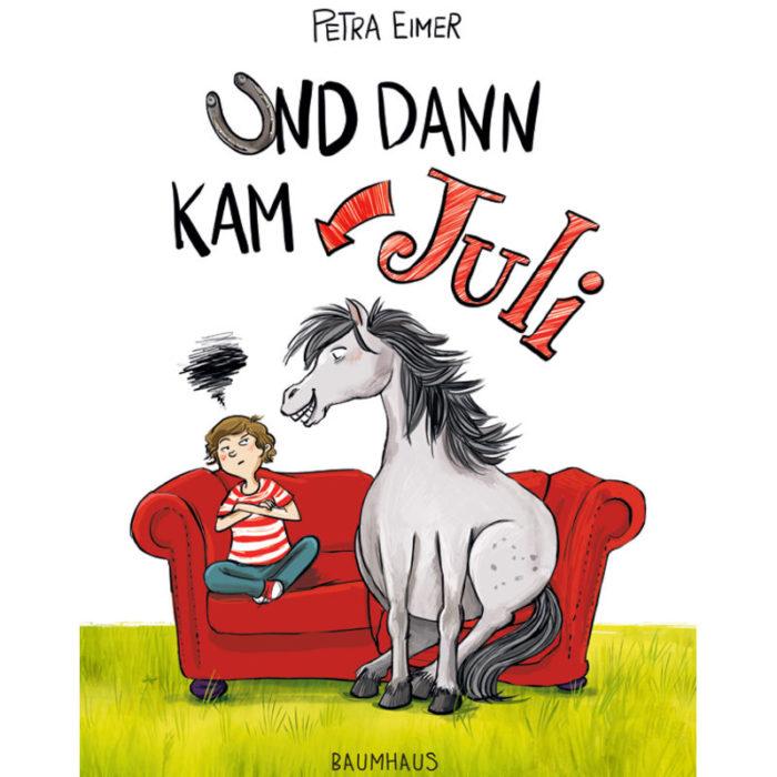 Kinderbuch Petra Eimer und dann kam Juli Cover